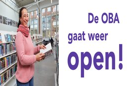 De OBA, Openbare Bibliotheek Amsterdam gaat weer open!